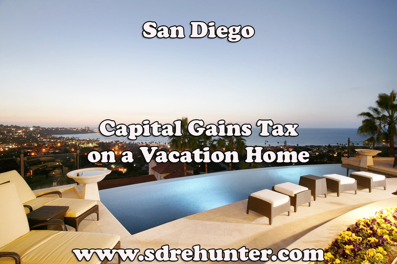 San Diego Capital Gains Tax on a Vacation Home (2018 Update)