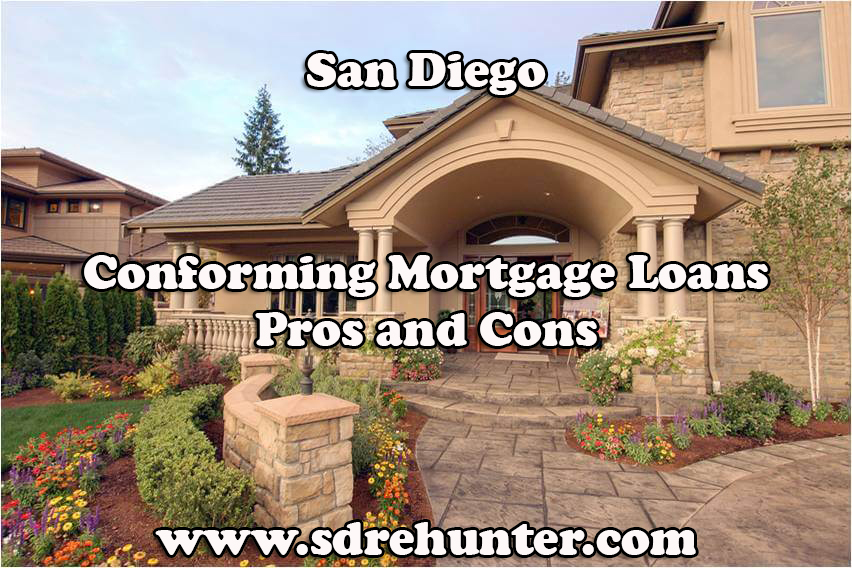 San Diego Conforming Mortgage Loans Pros and Cons (2017 Update)