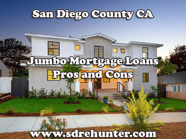 San Diego County CA Jumbo Mortgage Loans Pros and Cons