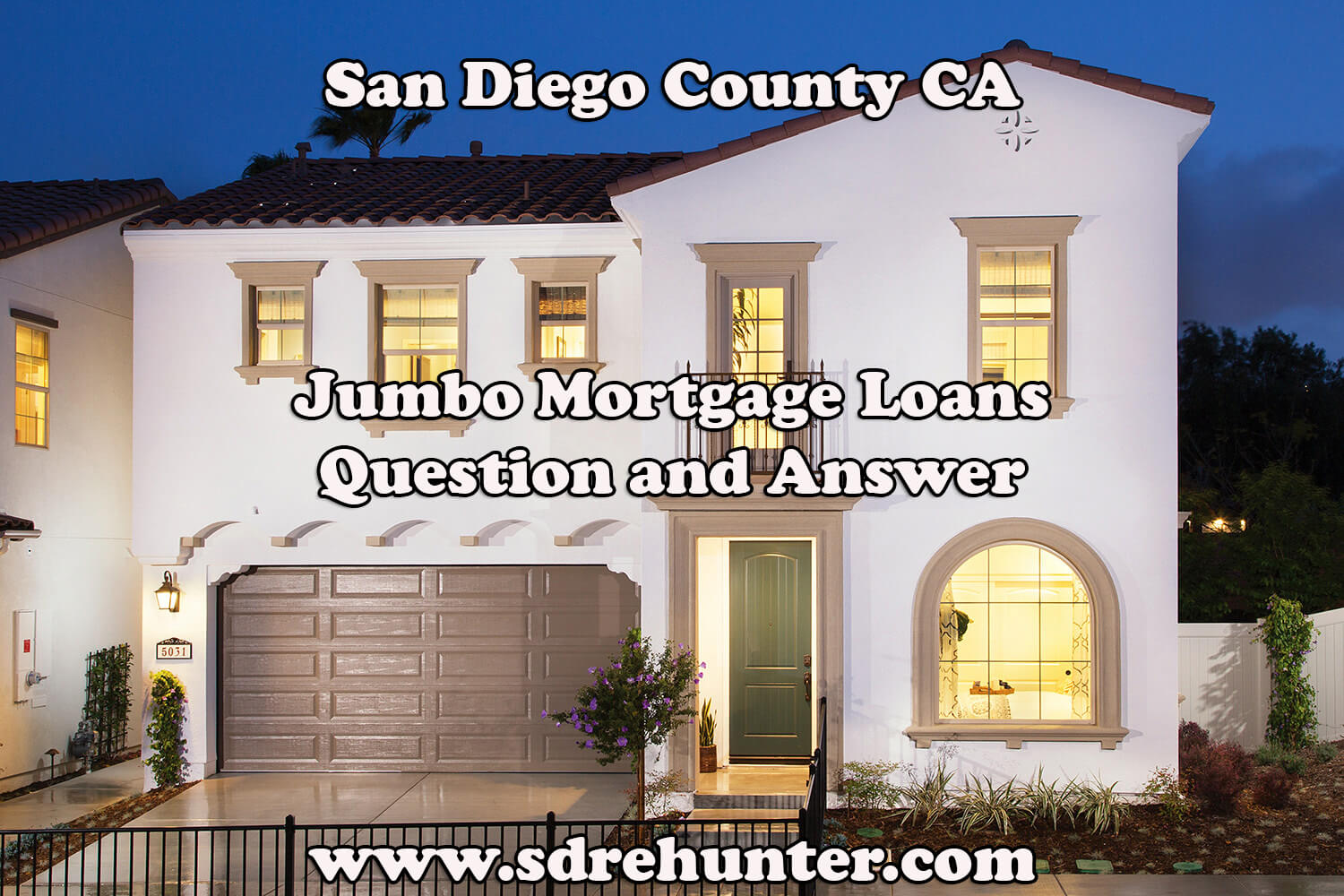 San Diego County CA Jumbo Mortgage Loans Question and Answer