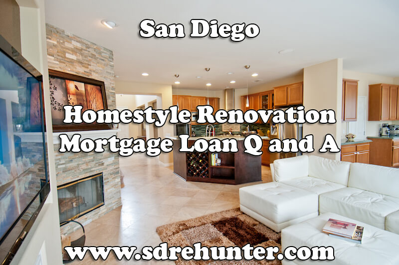 San Diego Homestyle Renovation Mortgage Loan Q and A (2017 Update)