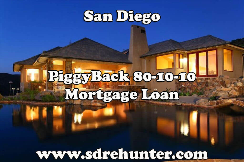 San Diego PiggyBack 80-10-10 Mortgage Loan (2017 Update)