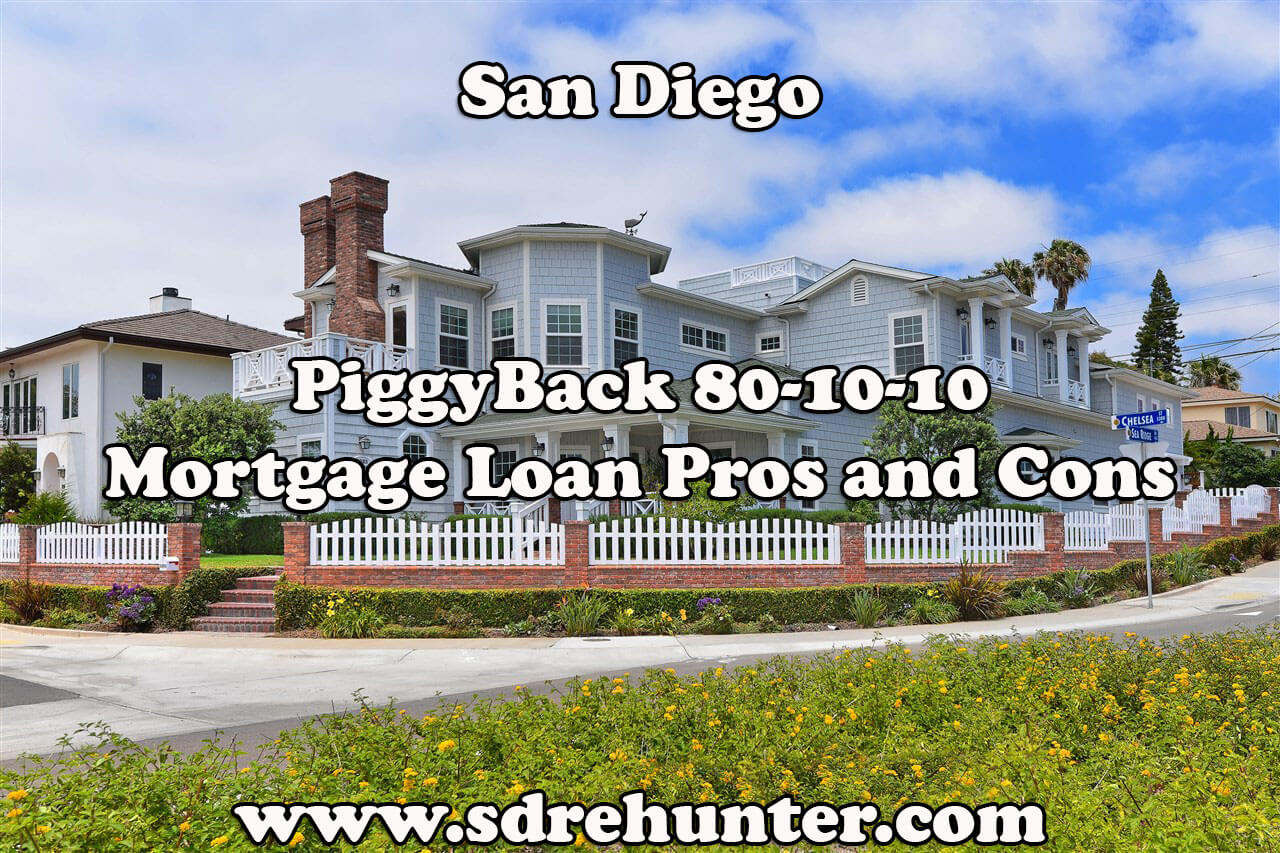 San Diego PiggyBack 80-10-10 Mortgage Loan Pros and Cons (2017 Update)