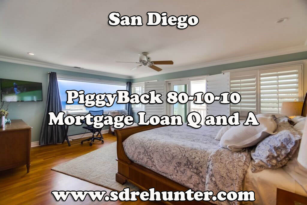 San Diego PiggyBack 80-10-10 Mortgage Loan Q and A (2017 Update)