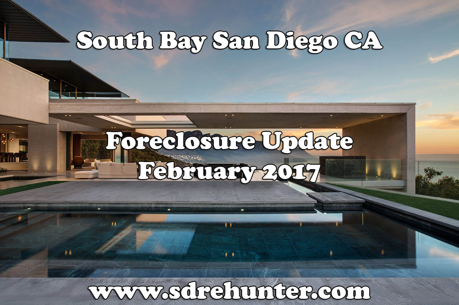 South Bay San Diego CA Foreclosure Update - February 2017
