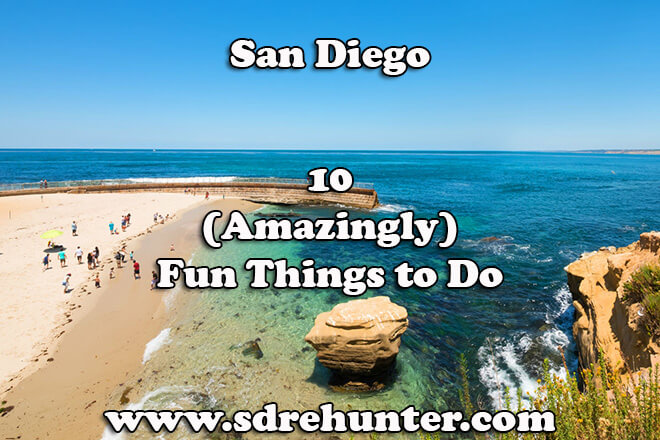 10 (Amazingly) Fun Things to Do in San Diego
