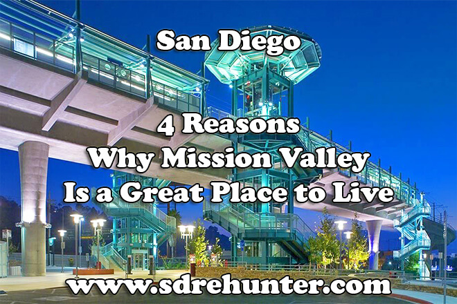 4 Reasons Why Mission Valley Is a Great Place to Live in 2019
