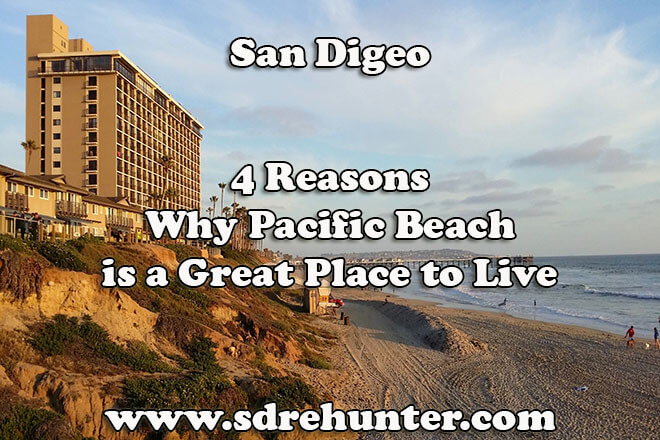 4 Reasons Why Pacific Beach is a Great Place to Live in 2019