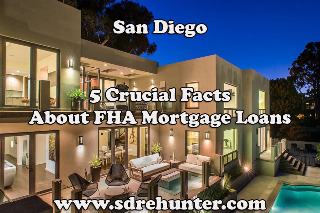 5 Crucial Facts About San Diego FHA Mortgage Loans (2019 Update)