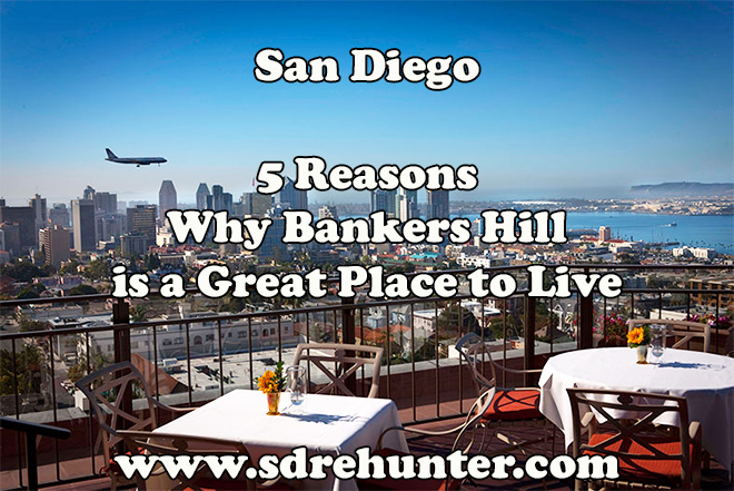 5 Reasons Bankers Hill is a Great Place to Live in 2019 | 2020