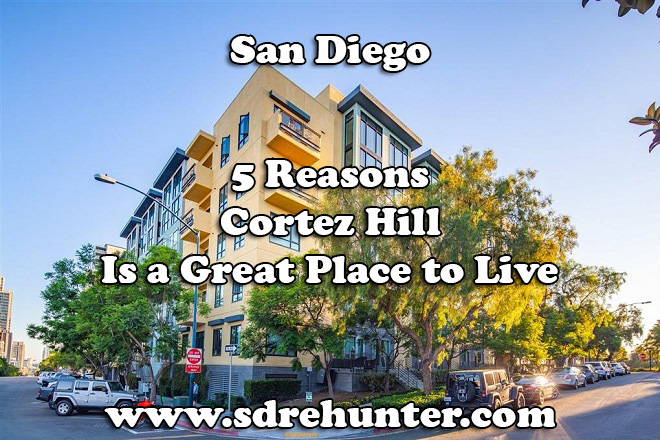5 Reasons Cortez Hill San Diego is a Great Place to Live 2020 | 2021