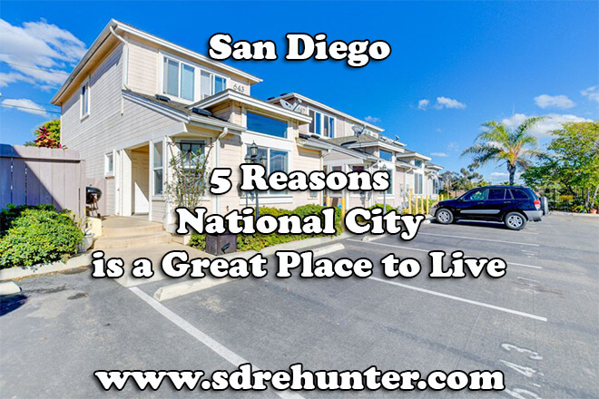 5 Reasons National City San Diego is a Great Place to Live in 2019