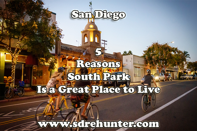 5 Reasons South Park San Diego is a Great Place to Live 2019 | 2020