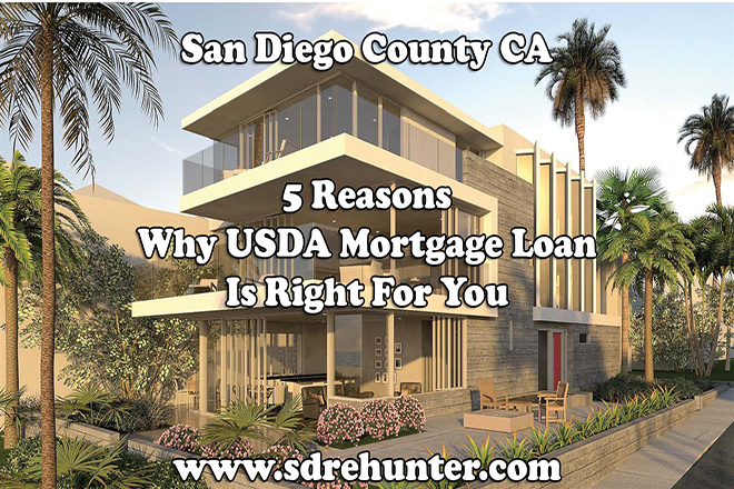 5 Reasons Why A San Diego County CA USDA Mortgage Loan Is Right For You
