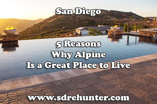 5 Reasons Why Alpine San Diego Is a Great Place to Live