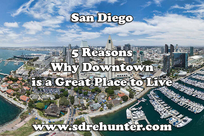 5 Reasons Why Downtown San Diego is a Great Place to Live in 2018