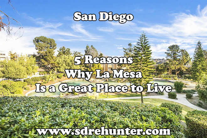 5 Reasons Why La Mesa San Diego Is a Great Place to Live in 2019