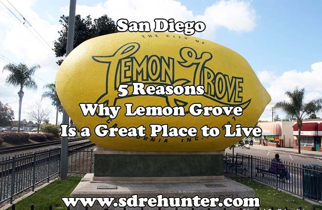 5 Reasons Why Lemon Grove San Diego Is a Great Place to Live in 2018