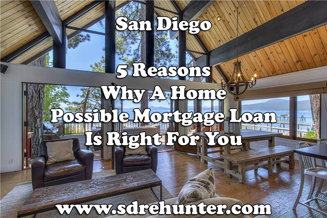 5 Reasons Why a San Diego Home Possible Mortgage Loan Is Right For You (2019 | 2020 Update)