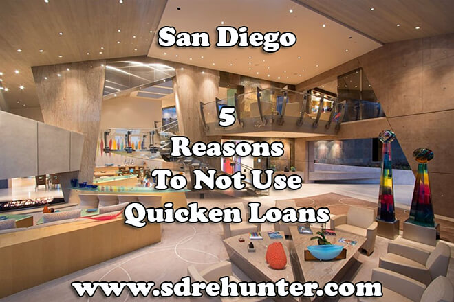 Revealed: 5 Reasons to Not Use Quicken Loans San Diego in 2020 | 2021