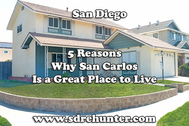 5 Reasons why San Carlos San Diego is a Great Place to Live in 2019