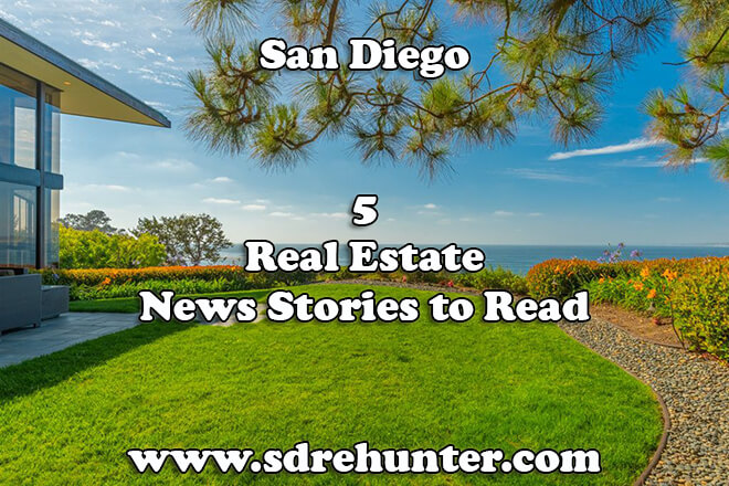 5 San Diego Real Estate News Stories to Read in 2019 (Voted Top Read)
