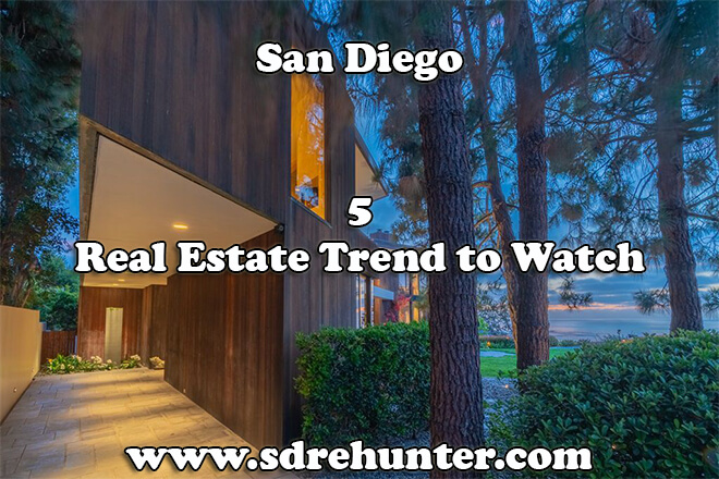 5 San Diego Real Estate Trends to Watch in 2019 and 2020