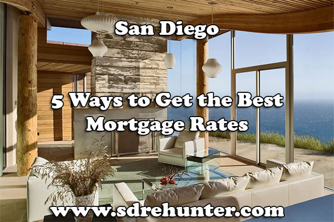 5 Ways to Get the Best Mortgage Rates in San Diego (2018 Update)