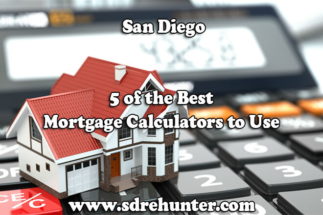 5 of the Best San Diego Mortgage Calculators to Use (2018 Update)