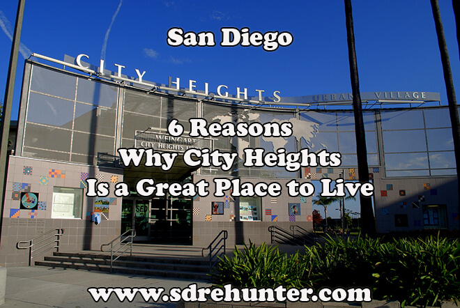 6 Reasons Why City Heights San Diego Is a Great Place to Live in 2018