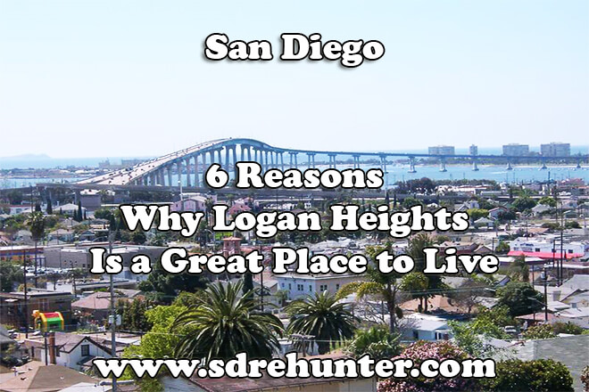 6 Reasons Why Logan Heights San Diego Is a Great Place to Live in 2019