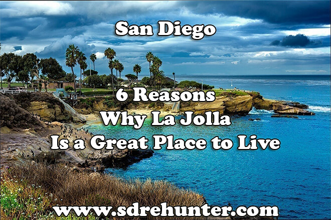 6 Reasons why La Jolla Is a Great Place to Live in 2019
