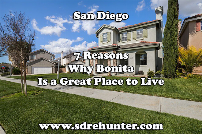 7 Reasons Why Bonita San Diego Is a Great Place to Live in 2019