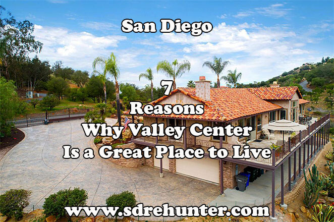 7 Reasons Why Valley Center San Diego Is a Great Place to Live in 2019