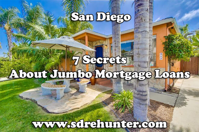 7 Secrets About San Diego Jumbo Mortgage Loans (2019 | 2020 Update)