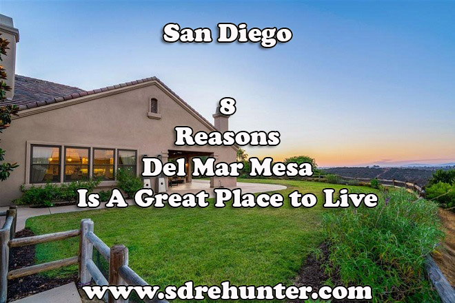8 Reasons Del Mar Mesa San Diego is A Great Place to Live 2019 | 2020