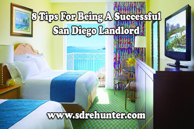 8 Tips For Being A Successful San Diego Landlord (2019 | 2020 Update)