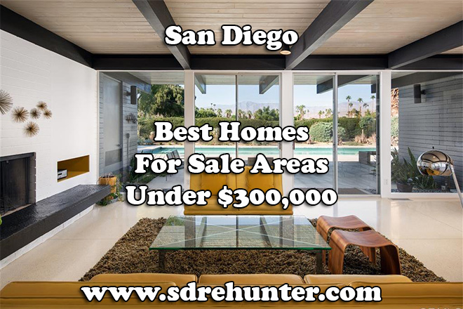 Best San Diego Homes for Sale Areas Under $300,000