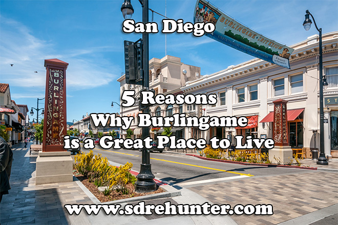 5 Reasons Burlingame San Diego is a Great Place to Live 2020 | 2021