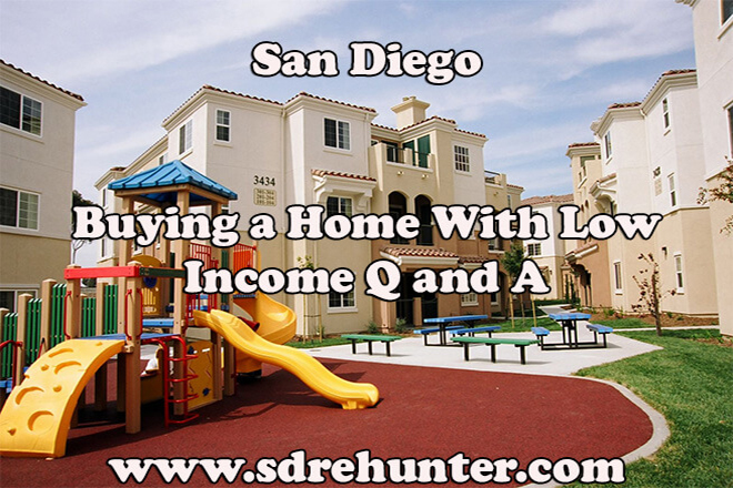 Buying a Home in San Diego With Low Income Q and A (2019 Update)