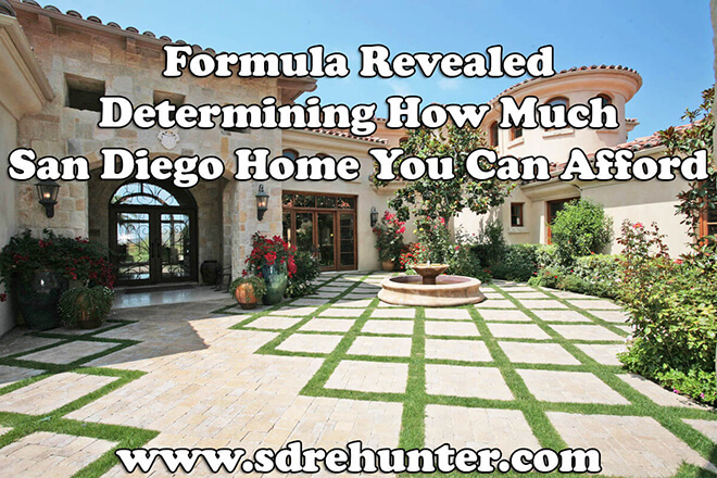 Formula Revealed: Determining How Much San Diego Home You Can Afford (2017 Update)