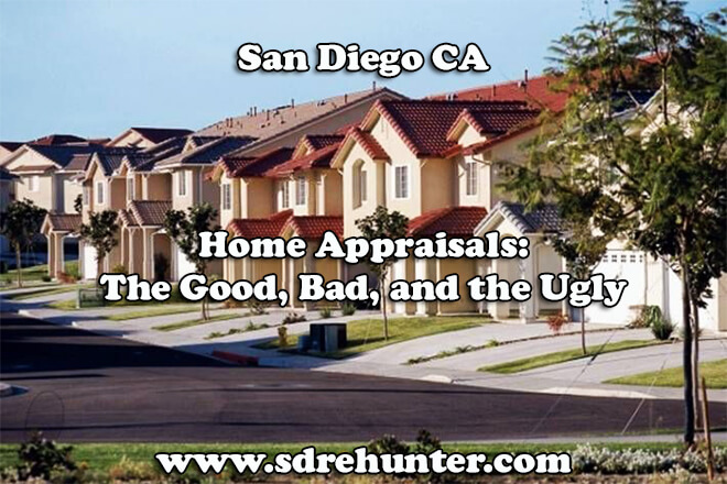 San Diego CA Home Appraisals: The Good, Bad, and the Ugly (2018 Update)