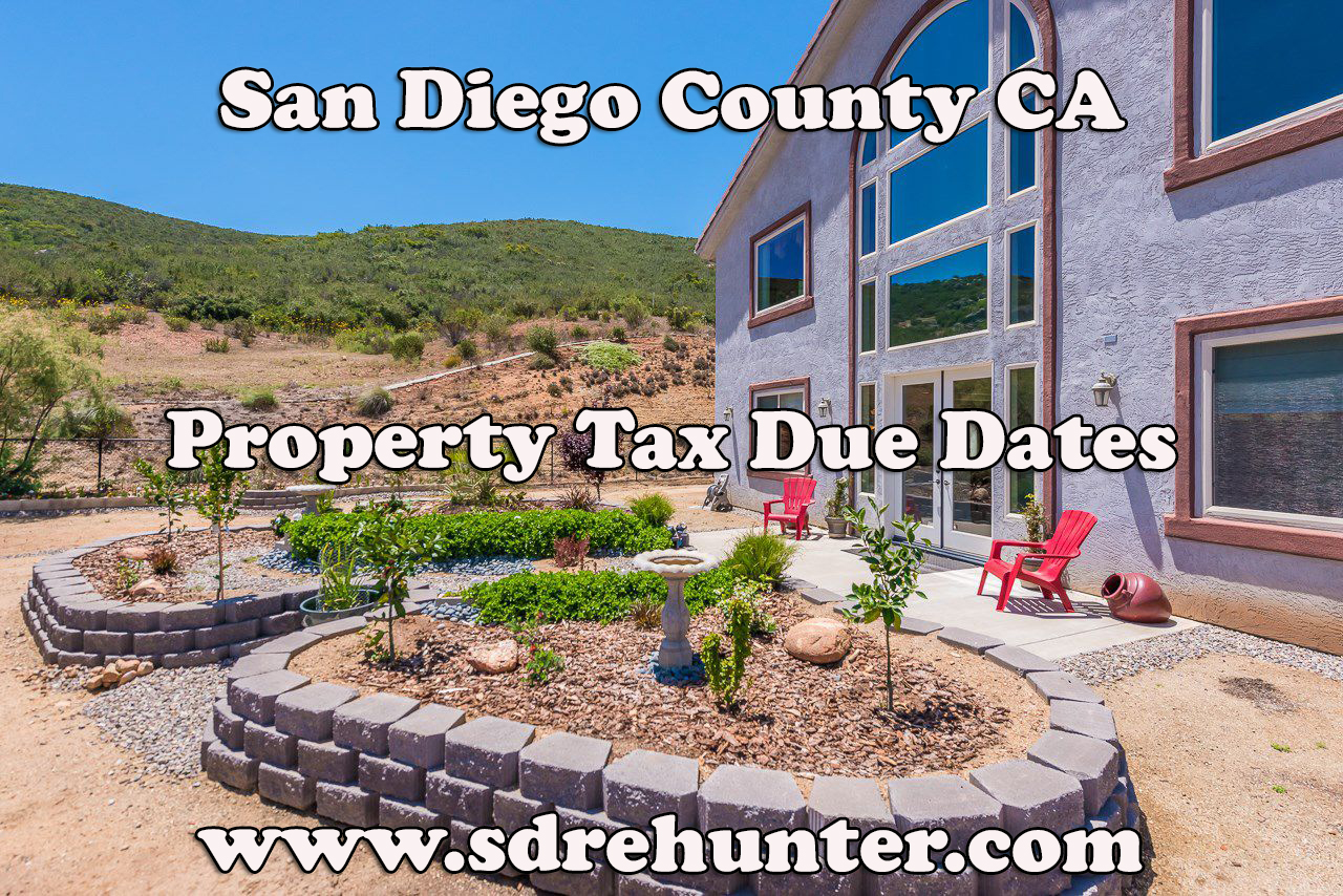 San Diego County CA Property Tax Due Dates (2018 Update)