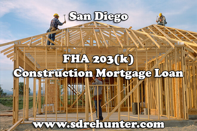 San Diego FHA 203(k) Construction Mortgage Loan (2018 Update)