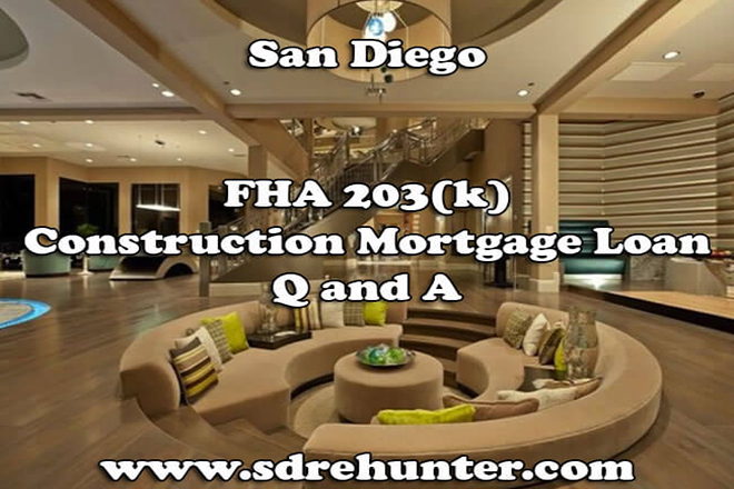 San Diego FHA 203(k) Construction Mortgage Loan Q and A (2019 | 2020 Update)