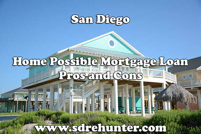 San Diego Home Possible Mortgage Loan Pros and Cons