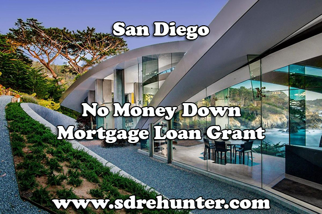San Diego CA No Money Down Mortgage Loan Grant (2017 Update)