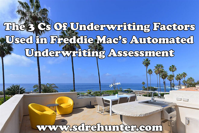 The 3 Cs of Underwriting Factors Used in Freddie Mac's Automated Underwriting Assessment