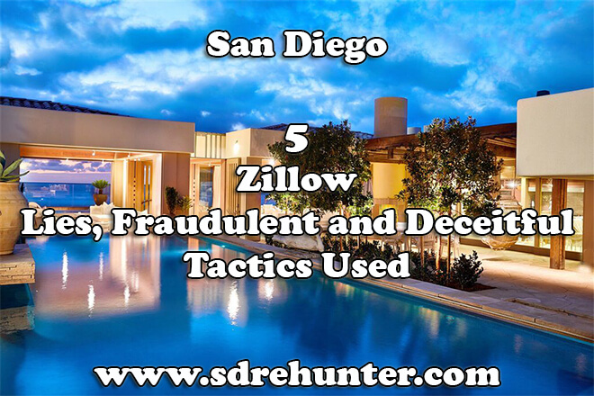 Zillow San Diego: 5 Lies, Fraudulent and Deceitful Tactics Used in 2019 | 2020