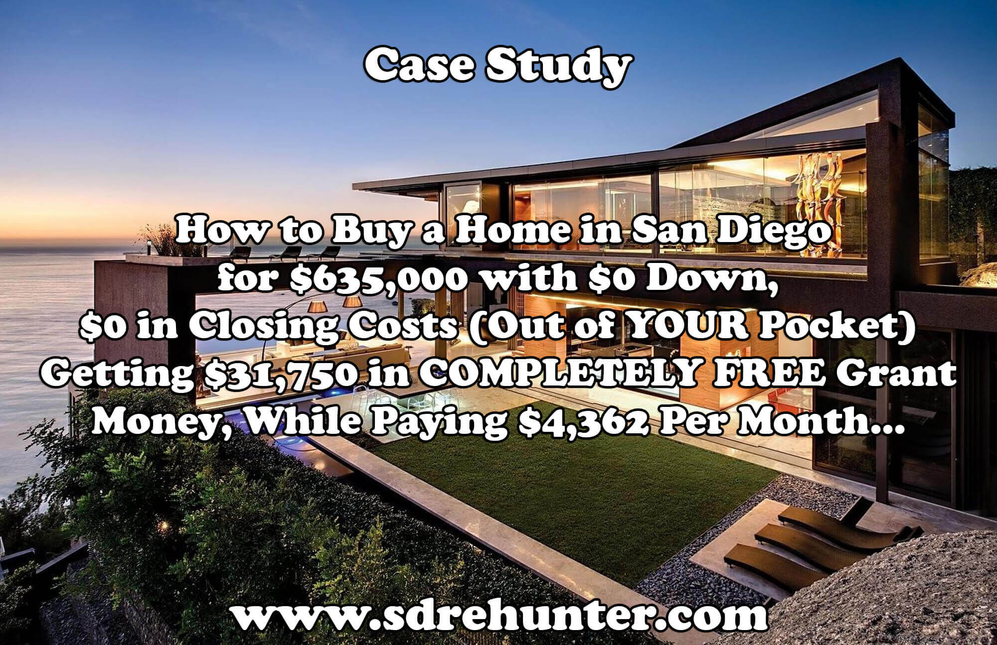 Case Study: How to Buy a Home in San Diego for $635,000 with $0 Down, $0 in Closing Costs (Out of YOUR Pocket), Getting $31,750 in COMPLETELY FREE Grant Money, While Paying $4,362 Per Month...